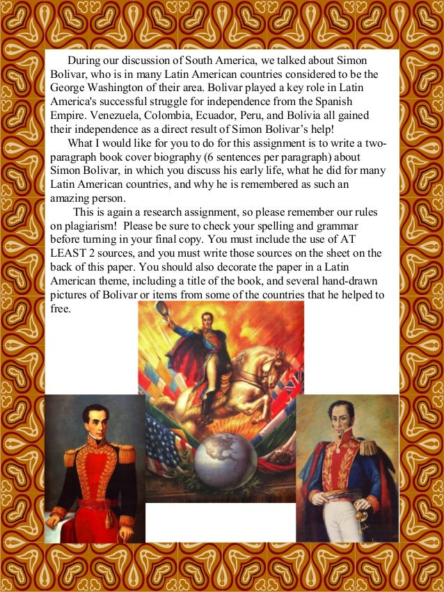 …..During our discussion of South America, we talked about Simon Bolivar, who is in many Latin American countries consider...