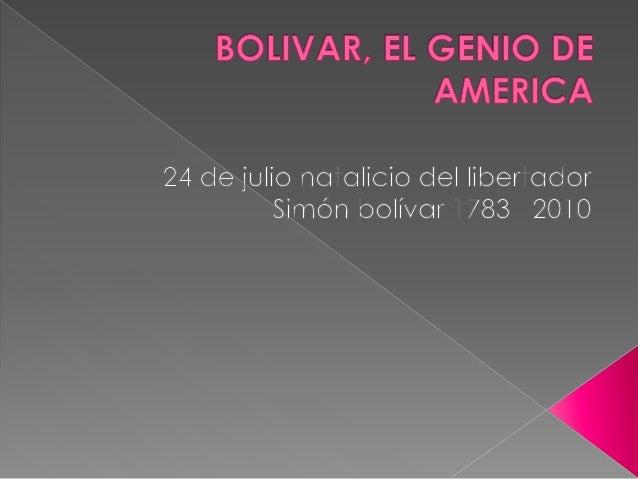 Bolivar, el genio de america