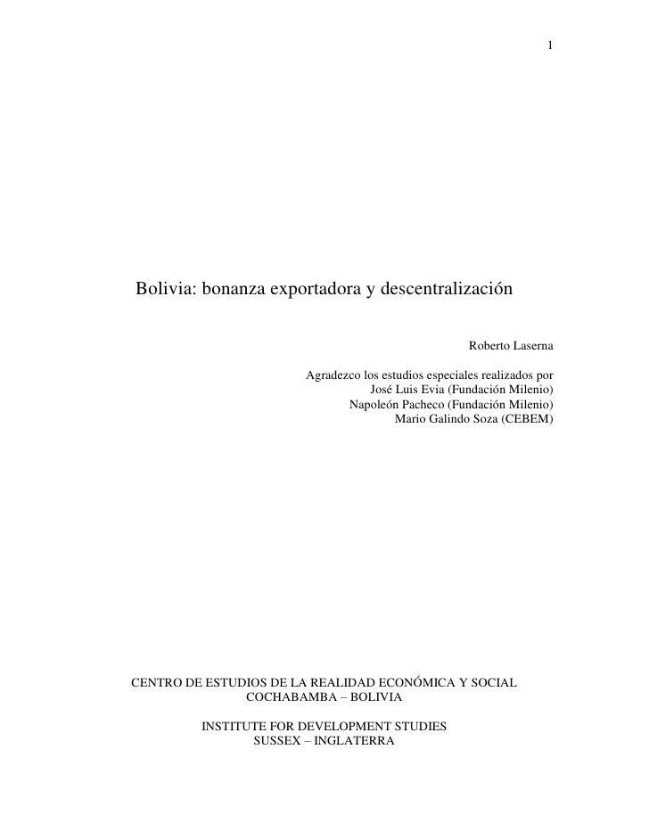 1Bolivia: bonanza exportadora y descentralización                                                      Roberto Laserna    ...
