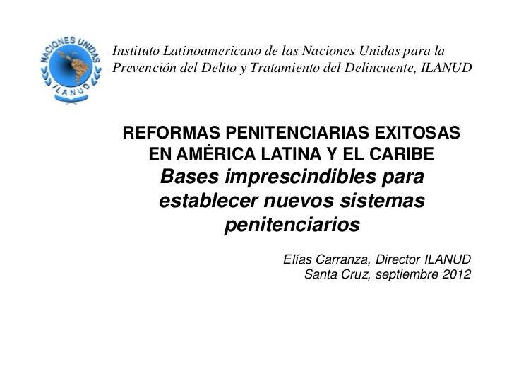 Instituto Latinoamericano de las Naciones Unidas para laPrevención del Delito y Tratamiento del Delincuente, ILANUD REFORM...