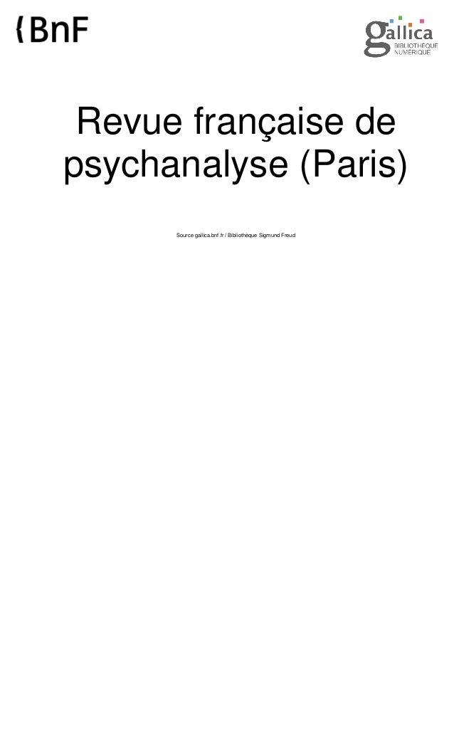 Revue française de psychanalyse (Paris) Source gallica.bnf.fr / Bibliothèque Sigmund Freud