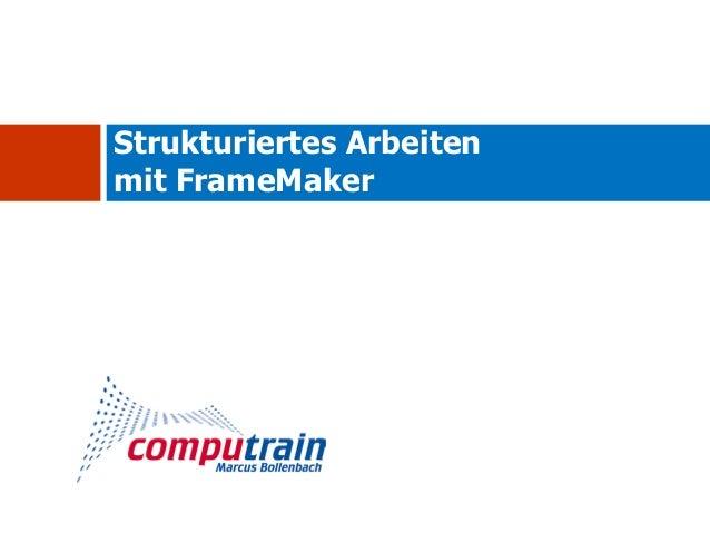 Strukturiertes Arbeitenmit FrameMaker