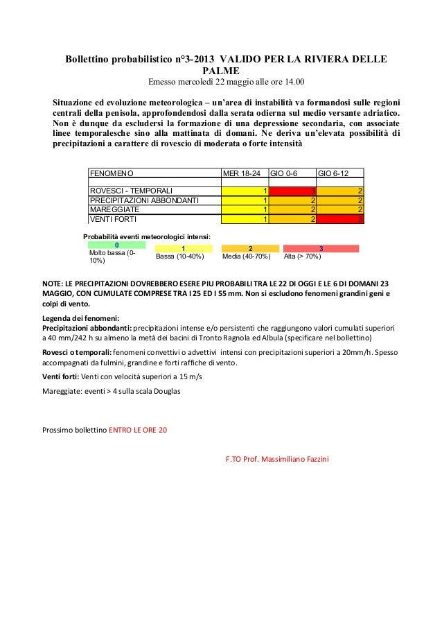 Bollettino probabilistico n°3-2013 VALIDO PER LA RIVIERA DELLEPALMEEmesso mercoledì 22 maggio alle ore 14.00Situazione ed ...