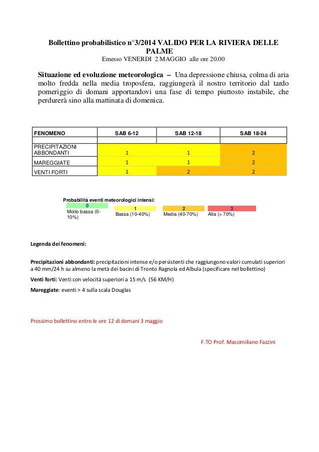 Bollettino probabilistico n°3/2014 VALIDO PER LA RIVIERA DELLE PALME Emesso VENERDI 2 MAGGIO alle ore 20.00 Situazione ed ...