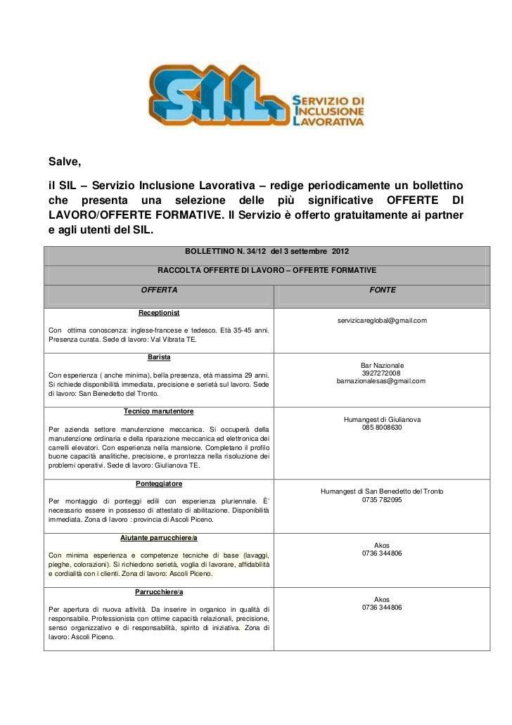 Salve,il SIL – Servizio Inclusione Lavorativa – redige periodicamente un bollettinoche presenta una selezione delle più si...