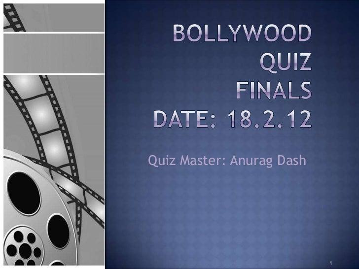 Quiz Master: Anurag Dash                           1