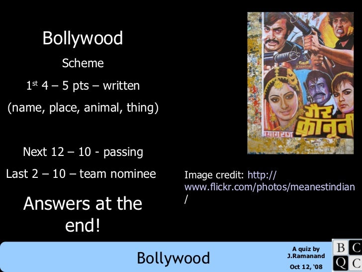Bollywood Scheme 1 st  4 – 5 pts – written (name, place, animal, thing) Next 12 – 10 - passing Last 2 – 10 – team nominee ...