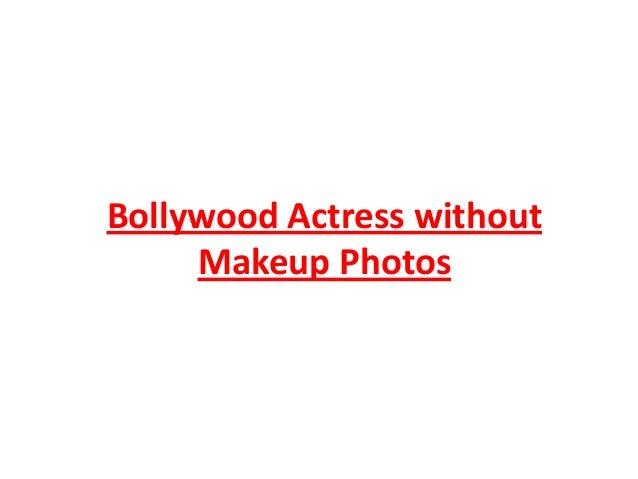 Bollywood Actress without Makeup Photos
