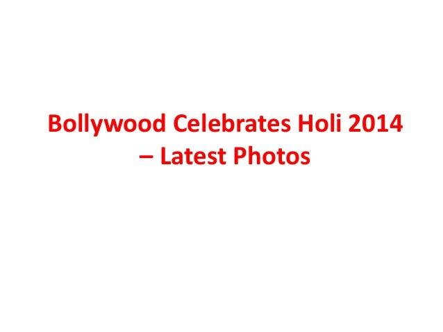 Bollywood Celebrates Holi 2014 – Latest Photos