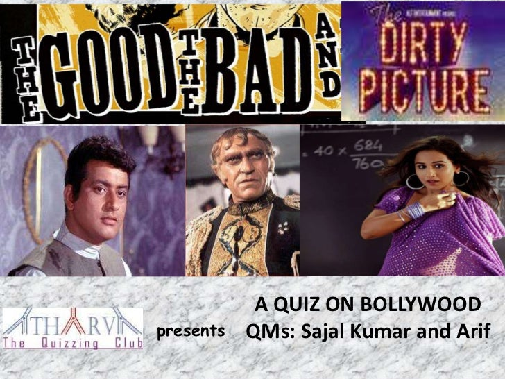 A QUIZ ON BOLLYWOODpresents   QMs: Sajal Kumar and Arif
