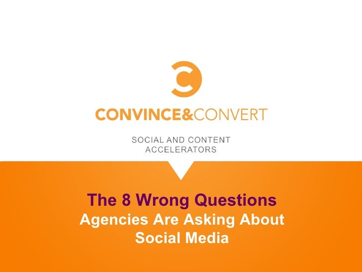 The 8 Wrong QuestionsAgencies Are Asking About      Social Media
