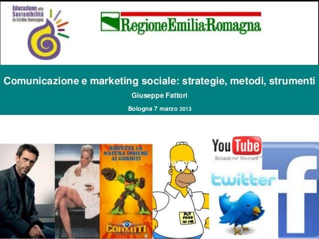 Comunicazione e marketing sociale: strategie, metodi, strumenti                          Giuseppe Fattori                 ...