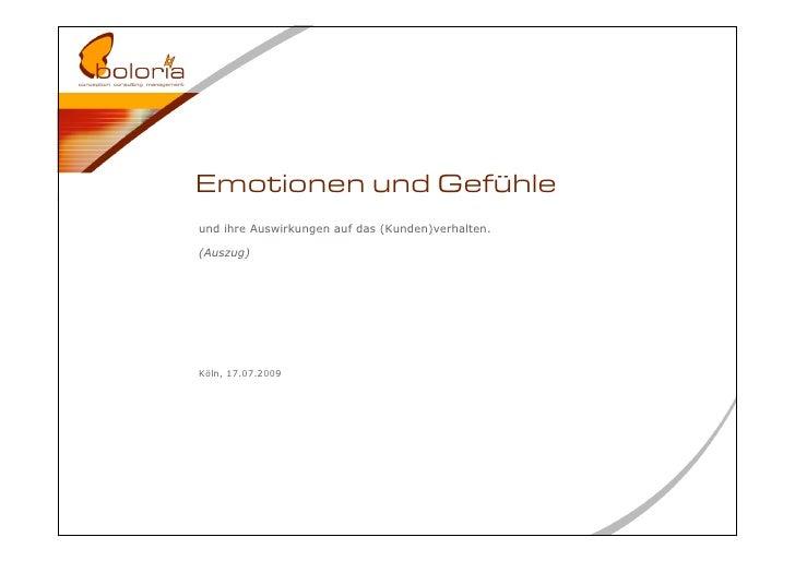 Emotionen und Gefühle und ihre Auswirkungen auf das (Kunden)verhalten.  (Auszug)     Köln, 17.07.2009