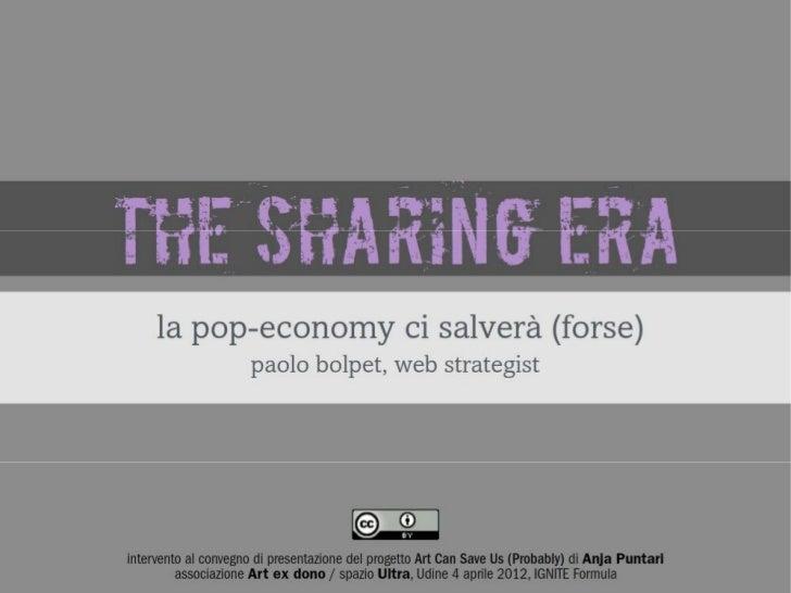 The Sharing Era; la pop-economy ci salverà (forse)