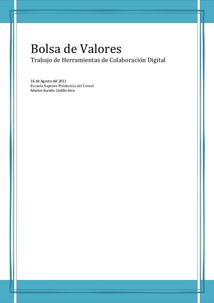 Bolsa de ValoresTrabajo de Herramientas de Colaboración Digital16 de Agosto del 2011Escuela Superior Politécnica del Litor...
