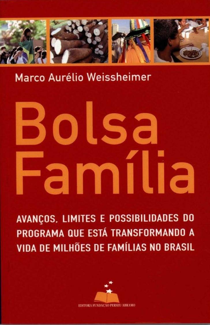 Marco Aurelio WeissheimerAVANfOS. LIMITES E POSSIBILIDADES DOPROGRAMA QUE ESTA TRANSFORMANDO AVIDA DE MILHOES DE FAMILIAS ...