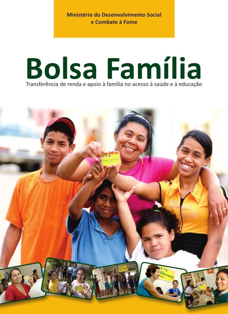 Transferência de renda e apoio à família no acesso à saúde e à educação                 Ministério do Desenvolvimento Soci...