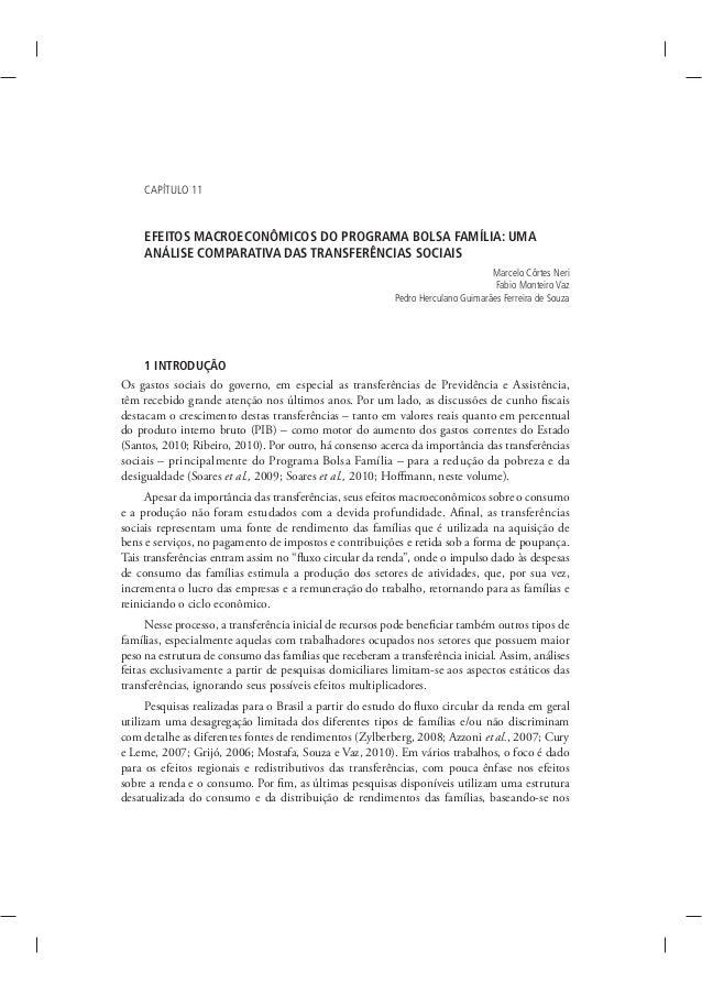 CAPÍTULO 11  EFEITOS MACROECONÔMICOS DO PROGRAMA BOLSA FAMÍLIA: UMA ANÁLISE COMPARATIVA DAS TRANSFERÊNCIAS SOCIAIS Marcelo...
