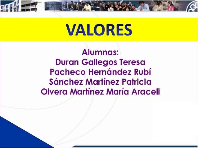 Alumnas:   Duran Gallegos Teresa  Pacheco Hernández Rubí  Sánchez Martínez PatriciaOlvera Martínez María Araceli