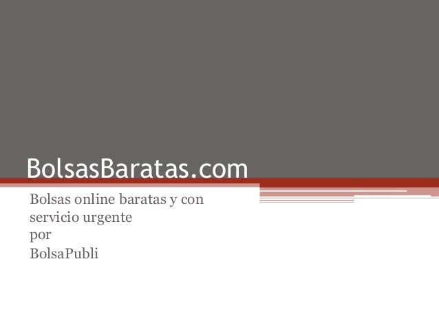 BolsasBaratas.com Bolsas online baratas y con servicio urgente por BolsaPubli