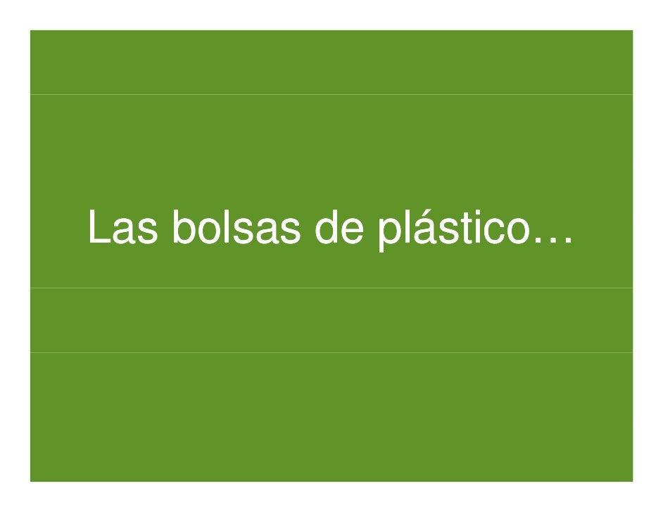 Las bolsas de plástico               plástico…