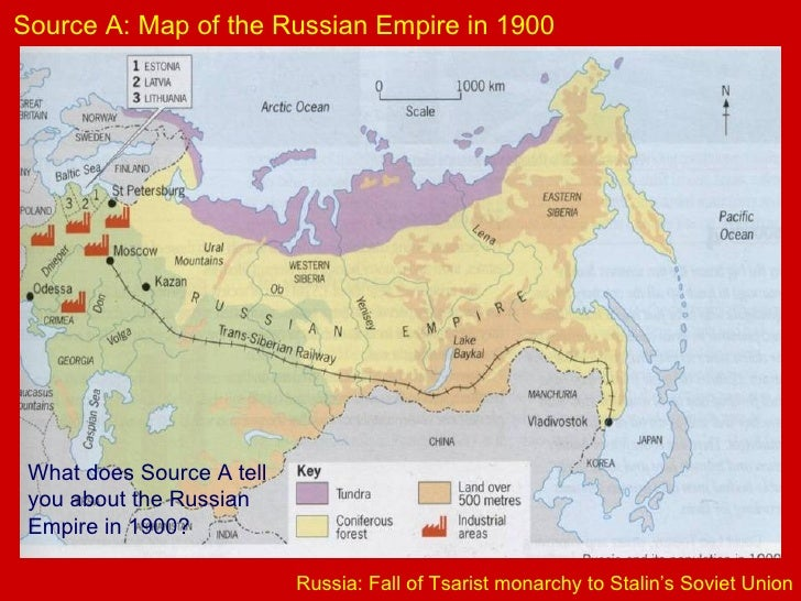 Russia: Fall of Tsarist monarchy to Stalin's Soviet Union Source A: Map of the Russian Empire in 1900 What does Source A t...