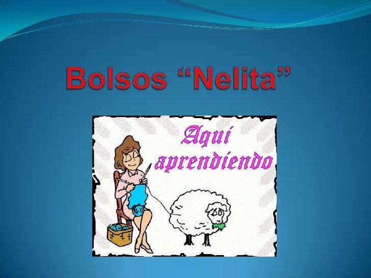 "Bolsos ""Nelita""<br />"
