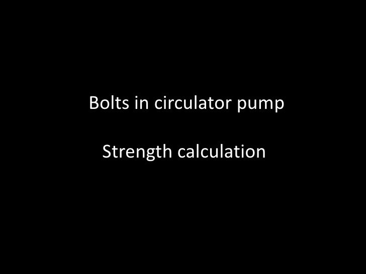 Bolts in circulator pump<br />Strength calculation <br />