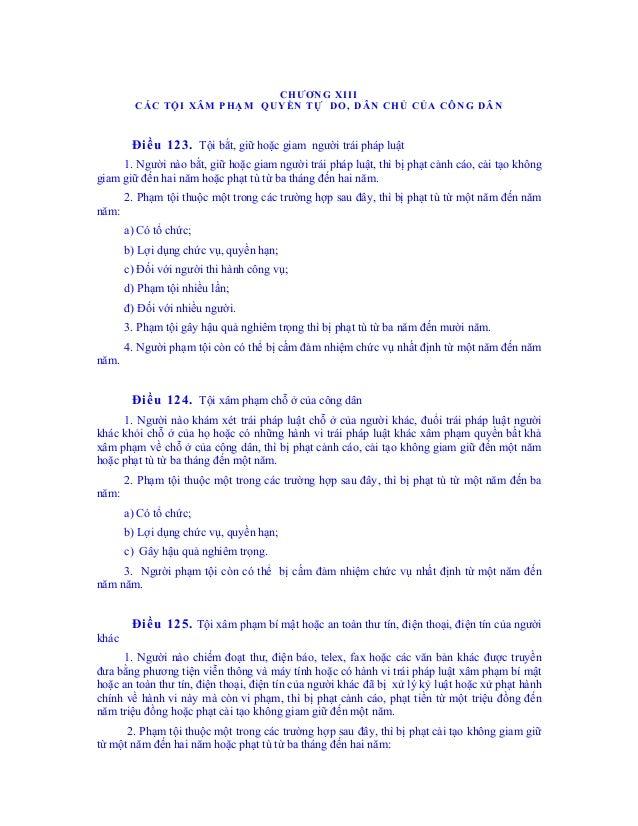 CHƯƠNG XIII CÁC TỘI XÂM PHẠM QUYỀN TỰ DO, DÂN CHỦ CỦA CÔNG DÂN Điều 123. Tội bắt, giữ hoặc giam người trái pháp luật 1. Ng...
