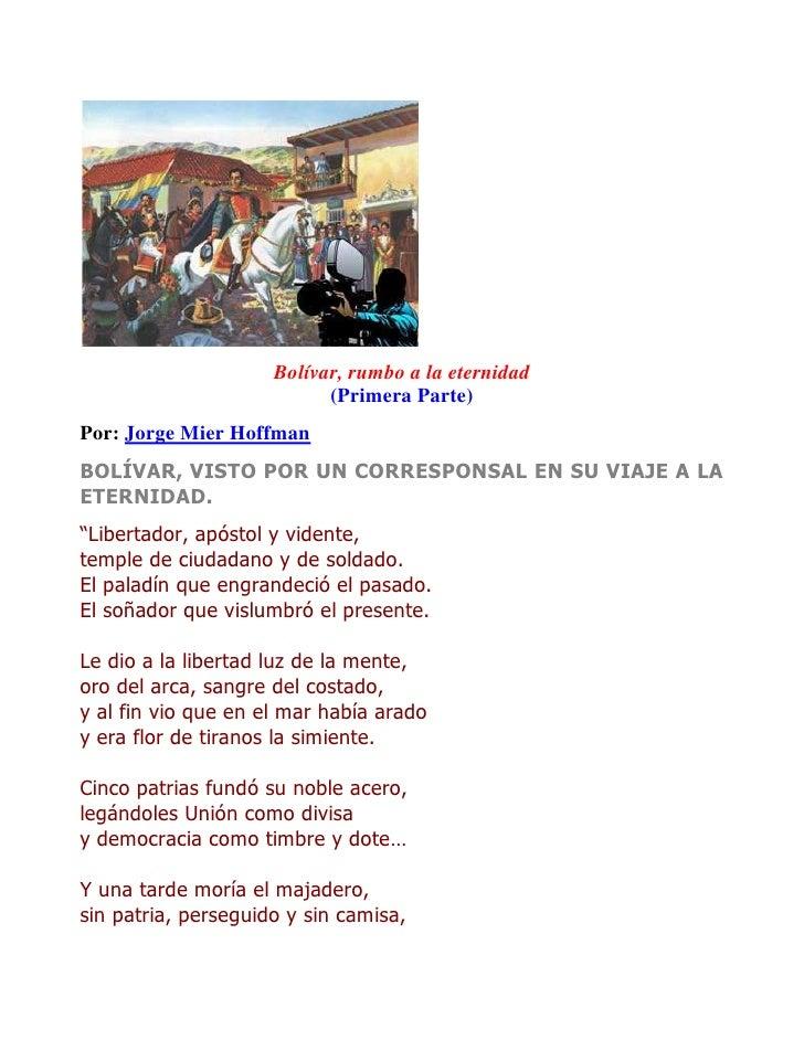 Bolívar, rumbo a la eternidad(Primera Parte)Por: Jorge Mier HoffmanBOLÍVAR, VISTO POR UN CORRESPONSAL EN SU VIAJE A LA ETE...
