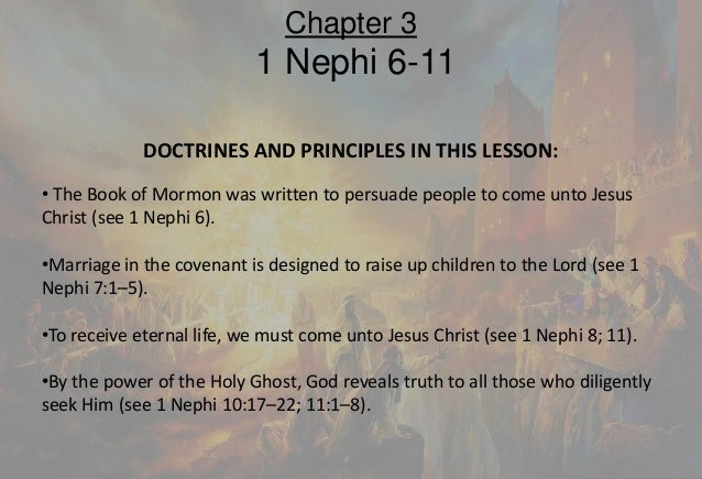 DOCTRINES AND PRINCIPLES IN THIS LESSON: •The Book of Mormon was written to persuade people to come unto Jesus Christ (see...