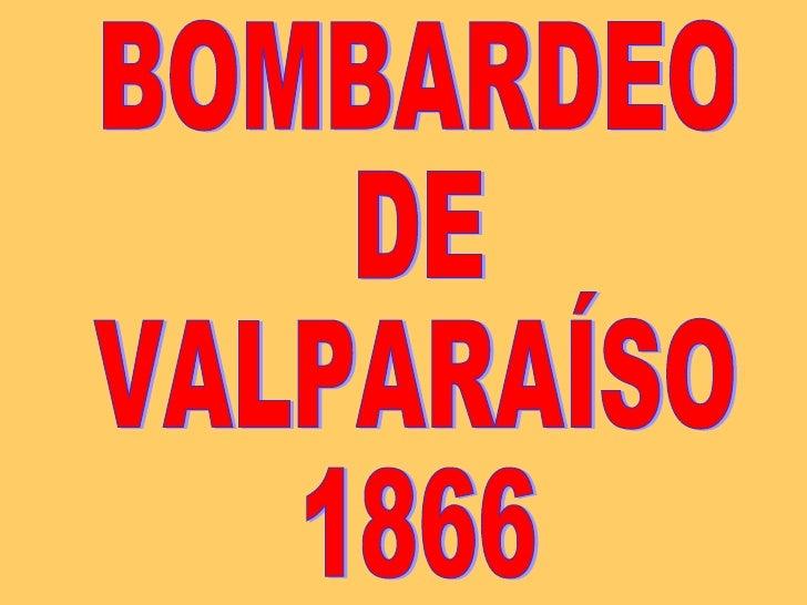 BOMBARDEO DE VALPARAÍSO 1866