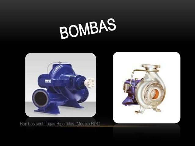 Bombas centrifugas Bipartidas (Modelo RDL)