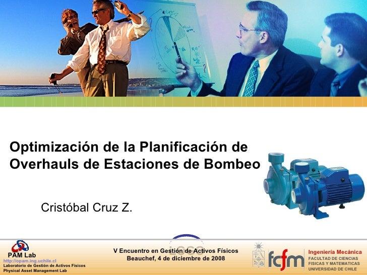 Optimización de la Planificación de Overhauls de Estaciones de Bombeo Cristóbal Cruz Z.