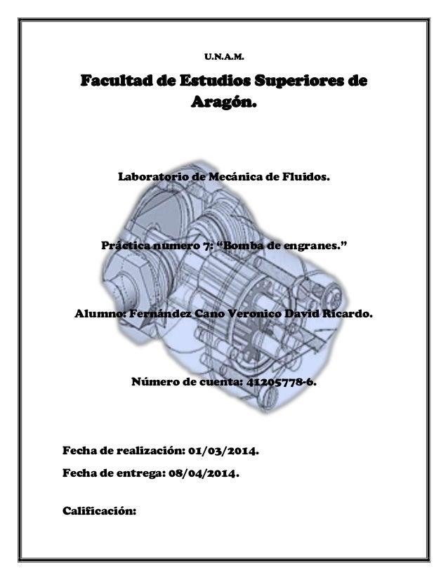 """U.N.A.M. Facultad de Estudios Superiores de Aragón. Laboratorio de Mecánica de Fluidos. Práctica numero 7: """"Bomba de engra..."""