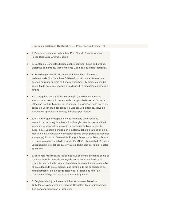 Bombas Y Sistemas De Bombeo — PresentationTranscript1. Bombas y sistemas de bombeo Por: Ricardo Posada AndrésFelipe Ríos J...