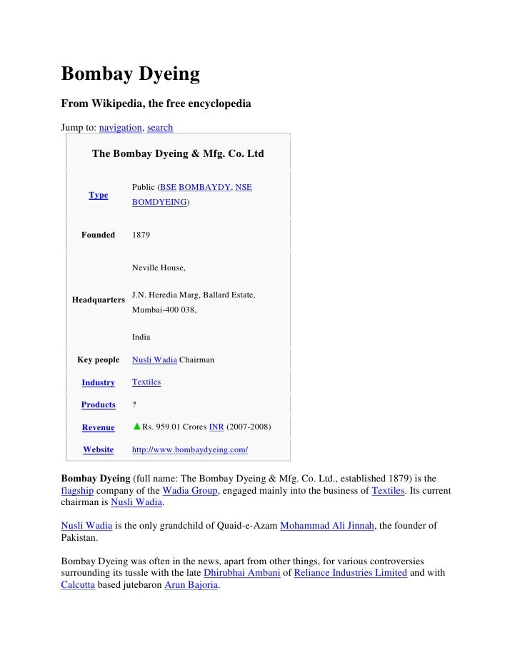 Bombay Dyeing From Wikipedia, the free encyclopedia  Jump to: navigation, search         The Bombay Dyeing & Mfg. Co. Ltd ...