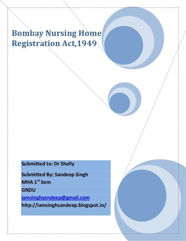 Bombay Nursing HomeRegistration Act,1949  Submitted to: Dr Shelly  Submitted By: Sandeep Singh  MHA 1st Sem  GNDU  iamsing...