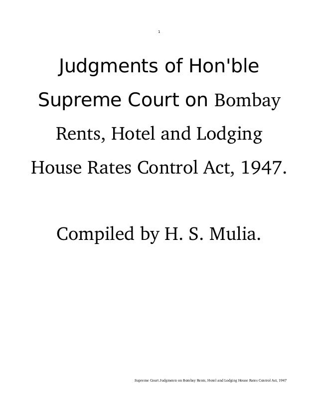 1 Judgments of Hon'ble Supreme Court on Bombay  Rents, Hotel and Lodging  House Rates Control Act, 1947.  Compiled by H. S...