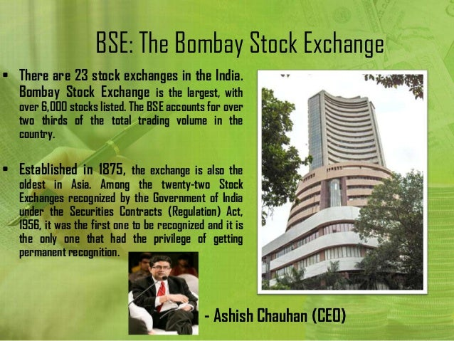 bombay stock exchange history The bombay stock exchange was founded on 9 th july 1875 at a street that was renamed dalal street, bombay background read about the historical development of the bse, india's largest stock exchange for topics under economy in the upsc ias exam.