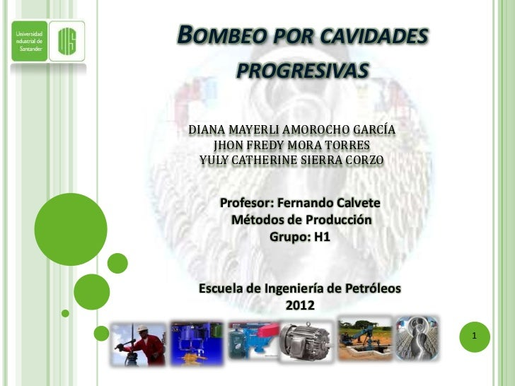 BOMBEO POR CAVIDADES       PROGRESIVASDIANA MAYERLI AMOROCHO GARCÍA    JHON FREDY MORA TORRES  YULY CATHERINE SIERRA CORZO...