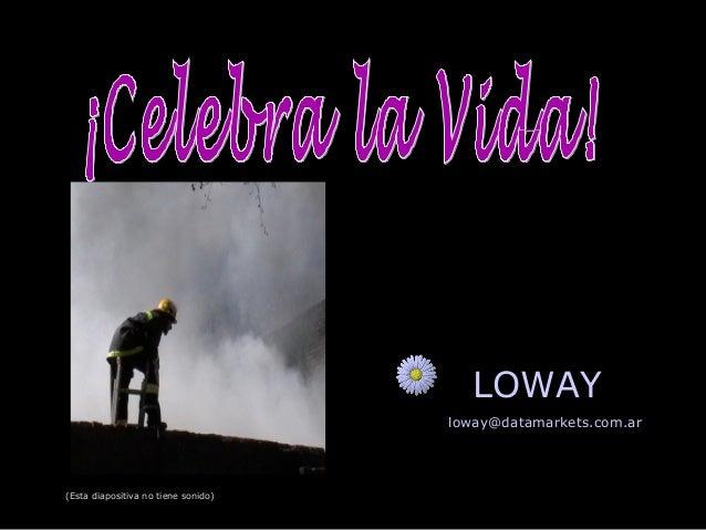 (Esta diapositiva no tiene sonido) LOWAY loway@datamarkets.com.ar