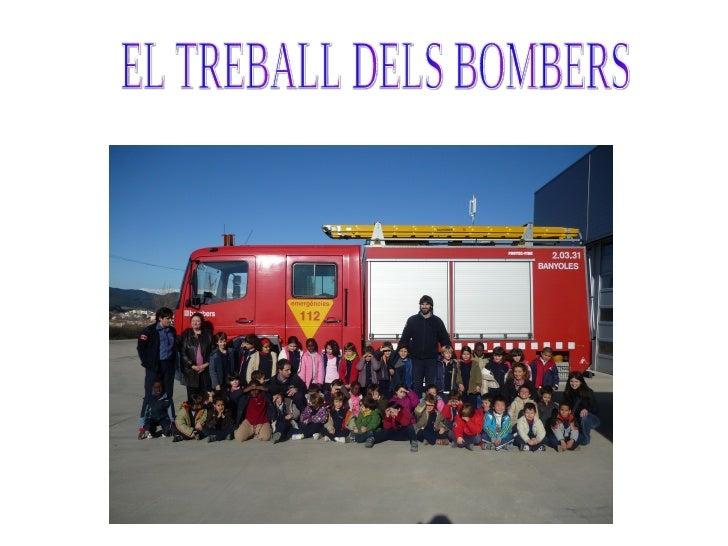EL TREBALL DELS BOMBERS
