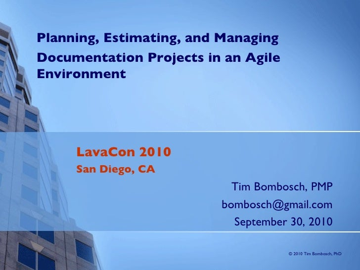 Planning, Estimating, and Managing Documentation Projects in an Agile Environment LavaCon 2010 San Diego, CA