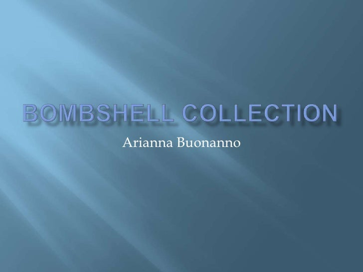 Bombshell collection<br />Arianna Buonanno<br />