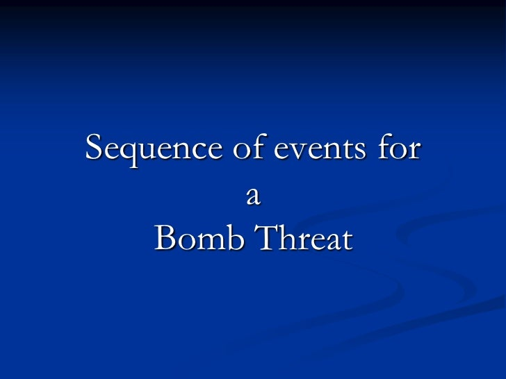 Sequence of events for          a    Bomb Threat