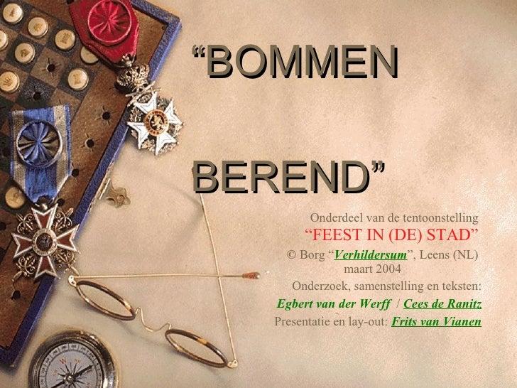 """"""" BOMMEN    BEREND"""" Onderdeel van de tentoonstelling  """"FEEST IN (DE) STAD""""   ©  Borg """" Verhildersum """", Leens (NL) maart 20..."""