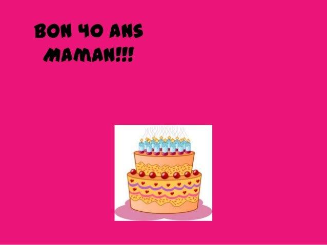Bon 40 ans Maman!!!