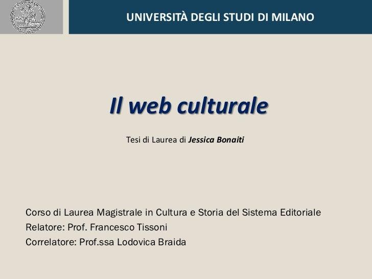 UNIVERSITÀ DEGLI STUDI DI MILANO                   Il web culturale                       Tesi di Laurea di Jessica Bonait...