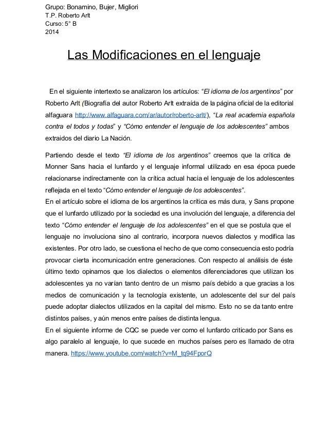 Grupo: Bonamino, Bujer, Migliori  T.P. Roberto Arlt  Curso: 5° B  2014  Las Modificaciones en el lenguaje  En el siguiente...